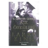 II. Dünya Savaşı Aşk Öyküleri - Larry King
