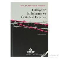Türkiye''de İslamlaşma Ve Önündeki Engeller