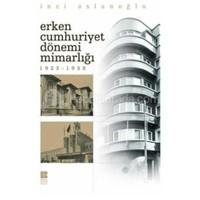 Erken Cumhuriyet Dönemi Mimarlığı (1923-1938)
