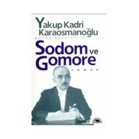 Sodom ve Gomore - Yakup Kadri Karaosmanoğlu
