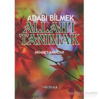 Abdulkadir Geylani'den Adabı Bilmek Allah'ı Tanımak - Mehmet Kasadar