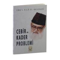 Cebir Ve Kader Problemi-Seyyid Ebu'L-A'La El-Mevdudi