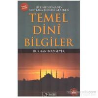 Sorulu Cevaplı Temel Dinî Bilgiler - Her Müslümanın Mutlaka Bilmesi Gereken-Burhan Bozgeyik
