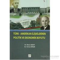Türk-Amerikan İlişkilerinin Politik Ve Ekonomik Boyutu