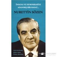 İnsana Ve Demokrasiye Adanmış Bir Hayat:Nurettin Sözen-Hatice Kurtuluş