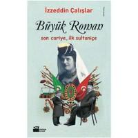 Büyük Roman - Son Cariye, İlk Sultaniçe
