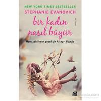 Bir Kadın Nasıl Büyür - Stephanie Evanovich