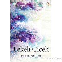 Lekeli Çiçek-Talip Güler