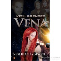 Kızıl Prenses Vena-Neslihan Aydınoğlu