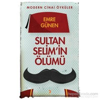 Sultan Selim'İn Ölümü-Emre Günen