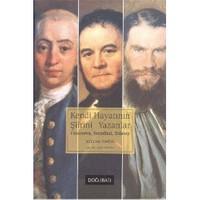 Kendi Hayatının Şiirini Yazanlar: Casanova, Stendhal, Tolstoy-Stefan Zweig