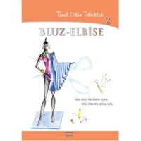 Temel Dikimteknikleri 2 Bluz - Elbise