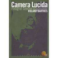 Camera Lacida - Fotoğraf Üzerine Düşünceler