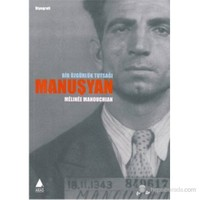 Bir Özgürlük Tutsağı Manuşyan-Melinee Manouchian