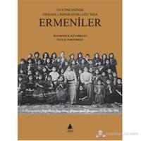 1915 Öncesinde Osmanlı İmparatorluğu'nda Ermeniler (Ciltli)