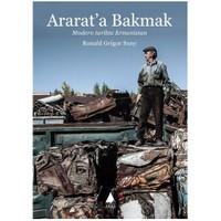 Ararata Bakmak: Modern Tarihte Ermenistan
