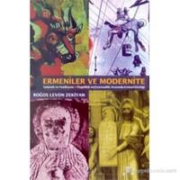 Ermeniler ve Modernite Gelenek ve Yenileşme - Özgüllük ve Evrensellik Arasında Ermeni Kimliği ( The