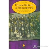 Ermeni Kültürü Ve Modernleşme (Şehir - Oyun - Mizah - Aile - Dil)-Anahide Ter Minassian