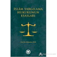 İslam Yargılanma Hukukunun Esasları