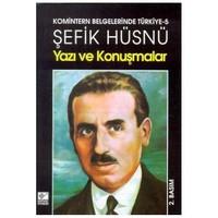 Yazı Ve Konuşmalar Komintern Belgelerinde Türkiye - 5-Şefik Hüsnü