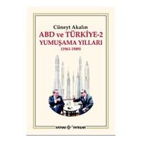 ABD Ve Türkiye-2 Yumuşama Yılları (1961-1989) - Cüneyt Akalın