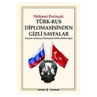 Türk - Rus Diplomasisinden Gizli Sayfalar - Mehmet Perinçek