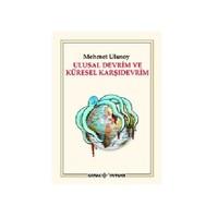 Ulusal Devrim Ve Küresel Karşı Devrim-Mehmet Ulusoy