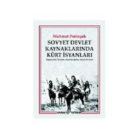 Sovyet Devlet Kaynaklarında Kürt İsyanları (Bağımsızlık, Özerklik, Anadilde Eğitim, Toprak Devrimi)-Mehmet Perinçek