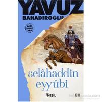 Selahattin Eyyubi - Yavuz Bahadıroğlu