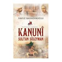 Kanuni Sultan Süleyman - Yavuz Bahadıroğlu