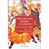 Orta Asya'da Siyaset ve Toplum - (Demokrasi, Etnisite ve Kimlik)