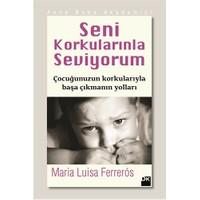 Seni Korkularınla Seviyorum - Maria Luisa Ferreros