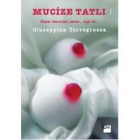 Mucize Tatlı - (Hayat Tekrarları Sever... Aşk Da...)-Giuseppina Torregrossa