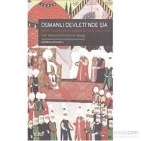 Osmanlı Devleti'Nde Şia Safevi Taraftarlarına Uygulanan Yaptırımlar 7 İran Tebasıyla Evlenme Yasağı-Nuran Koyuncu