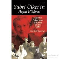 Sabri Ülker'in Hayat Hikâyesi- Akşama Babacığım Unutma Ülker Getir - Hulusi Turgut