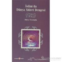 İslam''da Dünya Ahiret Dengesi