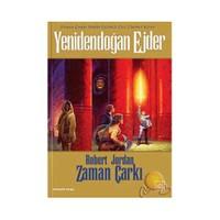 Yenidendoğan Ejder Zaman Çarkı Serisi 3. Cilt 2.Kitap - Robert Jordan