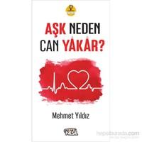 Aşk Neden Can Yakar ? - Mehmet Yıldız