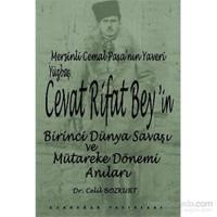 Rifat Beyin Birinci Dünya Savaşı Ve Mütareke Dönemi Anıları-Celil Bozkurt