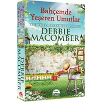 Bahçemde Yeşeren Umutlar - Debbie Macomber