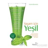 Yaşam İçin Yeşil - Yeşil İçeceklerle Beslenme Üzerine Güncellenmiş Bir Klasik