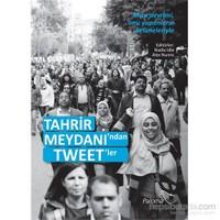 Tahrir Meydanı'ndan Tweet'ler - Mısır devrimi, onu yapanların kelimeleriyle
