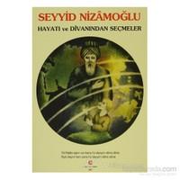 Seyyid Nizamoğlu Hayatı Ve Divanı'ndan Seçmeler