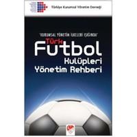 Futbol Kulüpleri Yönetim Rehberi