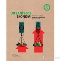 30 Saniyede Ekonomi - (Her Biri Yarım Dakikada Açıklanmış, En Düşündürücü 50 İktisat Teorisi)
