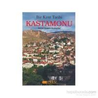 Bir Kent Tarihi Kastamonu-Kemal Kutgün Eyüpgiller