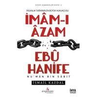 İmam-I Azam Ebu Hanife-İsmail Kazdal
