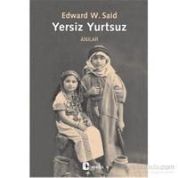 Yersiz Yurtsuz - Anılar-Edward W. Said