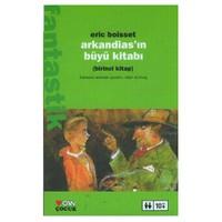Arkandias'ın Büyü Kitabı / Arkandias Üçlemesi Birinci Kitap