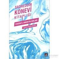 Sadreddin Konevi Kitaplığı - Fusûsu'L-Hikem'İn Sırları-Kolektif